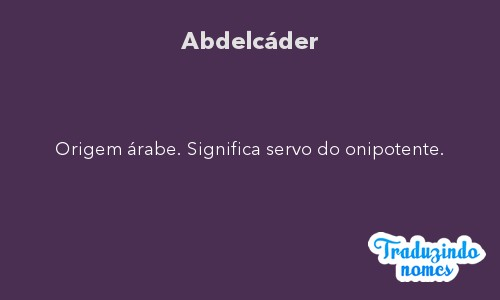 Significado do nome Abdelcáder