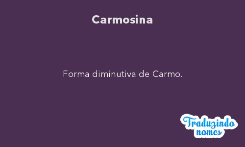 Significado do nome Carmosina