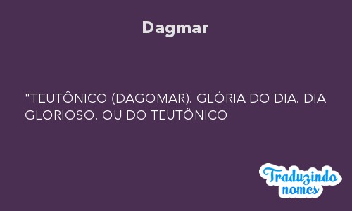 Significado do nome Dagmar