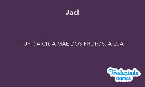 Significado do nome JacÍ