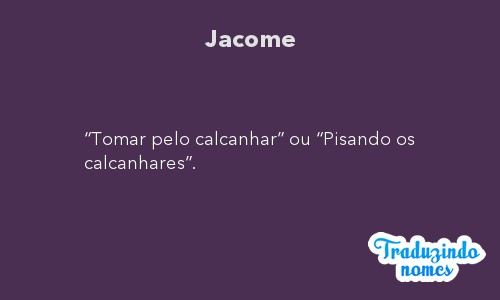 Significado do nome Jacome