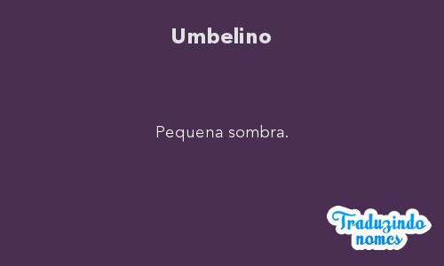 Significado do nome Umbelino