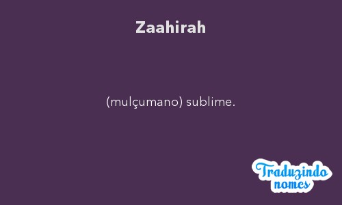 Significado do nome Zaahirah